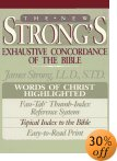 The New Strong's Exhaustive Concordance of the Bible: With Main Concordance,  Appendix to the Main Concordance, Topical Index to the Bible, Dictionary